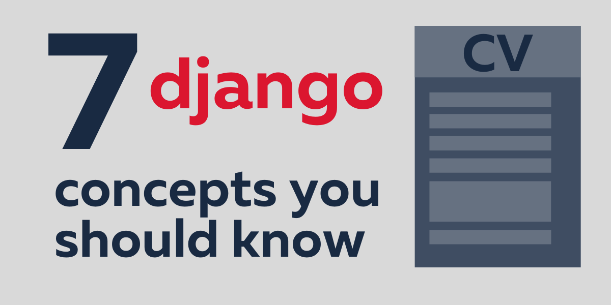 7 concepts you should know to get a job as a Django developer